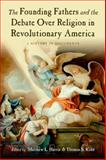 The Founding Fathers and the Debate over Religion in Revolutionary America : A History in Documents, , 0195326504