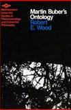 Martin Buber's Ontology : An Analysis of I and Thou, Wood, Robert E., 0810106507