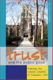 Trust and the Public Good : Examining the Cultural Conditions of Academic Work, Tierney, William G., 0820486507