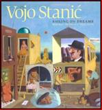 Vojo Stanic : Sailing on Dreams, Boyers, Robert and Kusturica, Emir, 0856676500