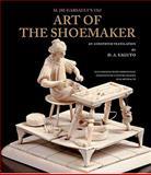 M. de Garsault's 1767 Art of the Shoemaker : An Annotated Translation, Garsault, François A. de, 0896726509