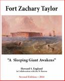Fort Zachary Taylor : A Sleeping Giant Awakens, Howard S. England, 0991386507
