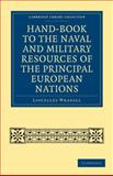 Hand-book to the Naval and Military Resources of the Principal European Nations, Wraxall, Lascelles, 1108026508
