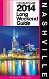 NASHVILLE - the Delaplaine 2014 Long Weekend Guide, Andrew Delaplaine, 1500206504