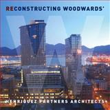 Reconstructing Woodward's, , 1897476507