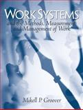 Work Systems : The Methods, Measurement and Management of Work, Groover, Mikell P., 0131406507