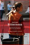Eating Bitterness, Michelle Dammon Loyalka, 0520266501