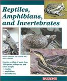 Reptiles, Amphibians and Invertebrates, Patricia P. Bartlett and Billy Griswold, 0764116509