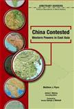 China Contested : Western Powers in East Asia, Flynn, Matthew J., 079108650X