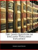 The Land Question in England Popularly Explained, Henry Aime Ouvry, 1142986500