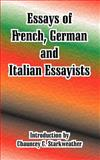 Essays of French, German and Italian Essayists, , 1410106500