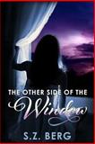 The Other Side of the Window, S. Z. Berg, 1492906506