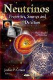 Neutrinos : Properties, Sources and Detection, Greene, Joshua P., 1612096506