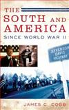 The South and America since World War II, James C. Cobb, 0195166507
