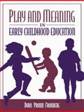 Play and Meaning in Early Childhood Education, Fromberg, Doris Pronin, 0205296505