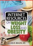 Internet Resources on Weight Loss and Obesity, Brazin, Lillian R., 0789026503