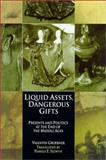Liquid Assets, Dangerous Gifts : Presents and Politics at the End of the Middle Ages, Groebner, Valentin, 0812236505