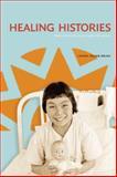Healing Histories, Laurie Meijer Drees, 088864650X