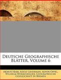 Deutsche Geographische Blätter, Volume 6, Moritz Karl Adolf Lindeman, 1145186505