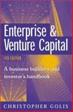 Enterprise and Venture Capital : A Business Builder's and Investor's Handbook, Golis, Christopher C., 1865086509