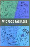 WIC Food Packages : Time for a Change, Institute of Medicine Staff and Committee to Review the WIC Food Packages, 0309096502