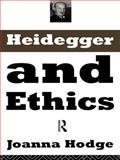 Heidegger and Ethics, Joanna Hodge, 0415096502