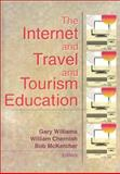 The Internet and Travel and Tourism Education 9780789016508