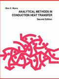 Analytical Methods in Conduction Heat Transfer, Myers, Glen E., 0966606507