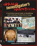 Gang Investigator's Handbook, Matthew David O'Deane, 1581606508