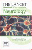 The Lancet Handbook of Treatment in Neurology, Charles P. Warlow BA  MB  BChir  MD  FRCP, 0080446507