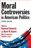 Moral Controversies in American Politics, Raymond Tatalovich, 0765626500
