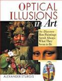 Optical Illusions in Art, Alexander Sturgis, 1402706502