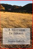 A Mother in Israel, Jessica Goforth, 1477676503