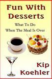 Fun with Desserts, Kip Koehler, 1492736503