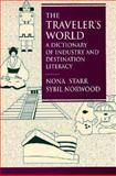 The Traveler's World : A Dictionary of Industry and Destination Literacy, Starr, Nona S. and Norwood, Sybil, 0132286513