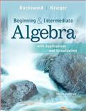 Beginning and Intermediate Algebra with Applications and Visualization, Rockswold, Gary K. and Krieger, Terry A., 0321756517