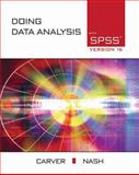 Doing Data Analysis with SPSS, Carver, Robert H. and Nash, Jane Gradwohl, 0495556513