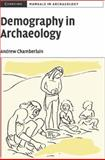 Demography in Archaeology, Chamberlain, Andrew, 0521596513