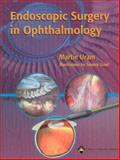 Endoscopic Surgery in Ophthalmology, Uram, Martin , 078173651X