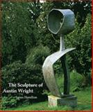 The Sculpture of Austin Wright, Hamilton, James, 0853316511