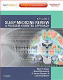 Kryger's Sleep Medicine Review : A Problem-Oriented Approach, Expert Consult: Online and Print, Kryger, Meir H. and Rosenberg, Russell, 1437726518