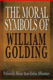 The Moral Symbols of William Golding, Husham Ibrahim, 1479786519