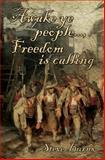 Awake Ye People... , Freedom Is Calling, Steve Burns, 1499346514