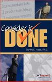 Consider It Done! Ten Prescriptions for Finishing What You Start, Stanley E. Hibbs, 1897326513