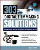 303 Digital Filmmaking Solutions, Gloman, Chuck, 007141651X