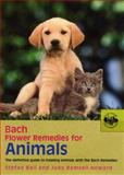 Bach Flower Remedies for Animals, Stefan Ball and Judy Ramsell Howard, 0091906512