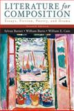 Literature for Composition : Essays, Fiction, Poetry, and Drama (with MyLiteratureLab), Barnet, Sylvan and Cain, William, 0321296516