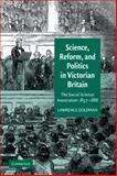 Science, Reform, and Politics in Victorian Britain : The Social Science Association 1857-1886, Goldman, Lawrence A., 0521036518