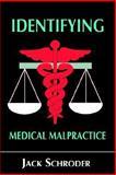 Identifying Medical Malpractice 9780974566511