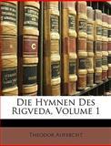 Die Hymnen des Rigveda, Theodor Aufrecht, 1148946519